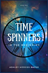 Time Spinners: In the Beginning