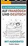 10 Gutenachtgeschichten auf Französisch und Deutsch mit Audiodatei: Französisch für Kinder - Lerne Französisch mit deutschem Paralleltext (French Edition)
