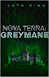 Nova Terra: Greymane - A LitRPG/GameLit Adventure (The Titan Series Book 2) (English Edition)