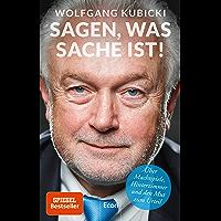 Sagen, was Sache ist: Über Machtspiele, Hinterzimmer und den Mut zum Urteil (German Edition)