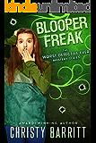 Blooper Freak (The Worst Detective Ever Book 5)