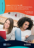 Higher English for CfE: Reading for Understanding, Analysis and Evaluation