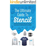 The Ultimate Guide To Stencil: For Print On Demand, Merch By Amazon, Kindle Direct Publishing (KDP), and More!
