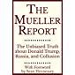 The Mueller Report: The Unbiased Truth about Donald Trump, Russia, and Collusion (Annotated) (English Edition)