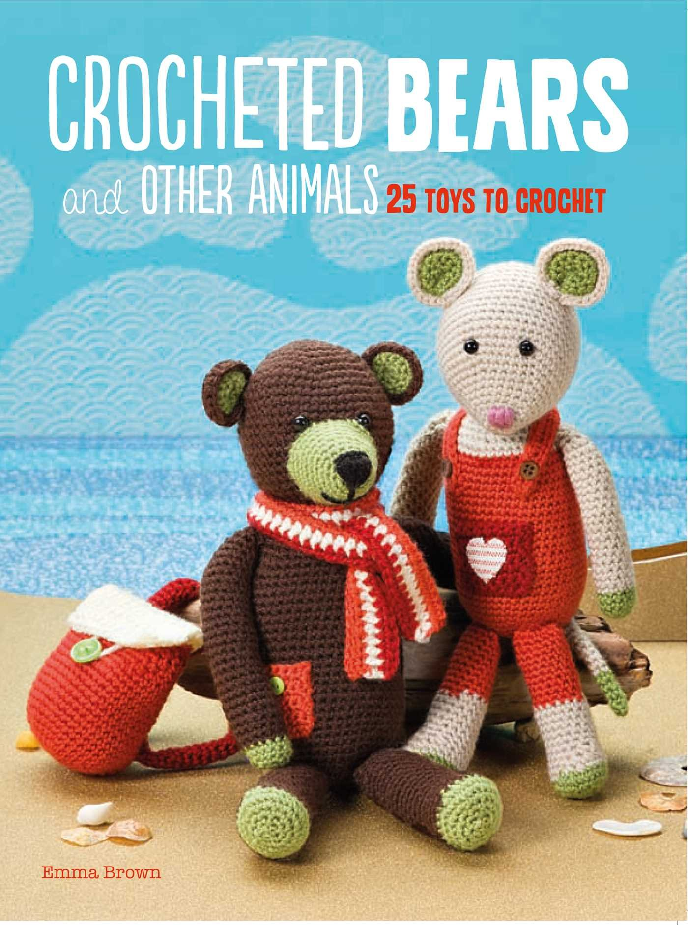 Crocheted bears and other animals 25 toys to crochet emma brown crocheted bears and other animals 25 toys to crochet emma brown 9781782494300 amazon books bankloansurffo Choice Image