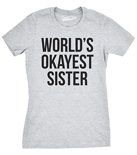 64d2bd4553 Crazy Dog T-Shirts Womens World's Okayest Sister T Shirt Funny Sarcastic  Siblings Tee for