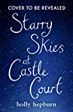 Starry Skies at Castle Court: Part Four