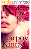 Forbidden Life (The Forbidden Trilogy Book 3)
