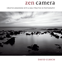 Zen Camera: Creative Awakening with a Daily Practice in Photography book cover