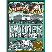 Nathan Hale's Hazardous Tales: Donner Dinner Party: 03