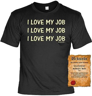 Lustiges Sprüche T-Shirt Arbeit : I Love My Job! T-Shirt + Gratis Urkunde:  Amazon.de: Bekleidung