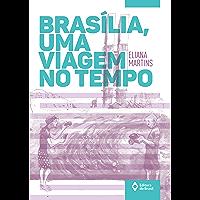 Brasília, uma viagem no tempo (Toda prosa)