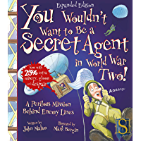 You Wouldn't Want to Be a Secret Agent in World War Two! (English Edition)