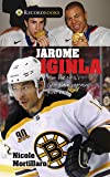 Jarome Iginla: How the NHL's First Black Captain