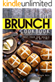 The Brunch Cookbook: Host Your Own Brunch in No Time!
