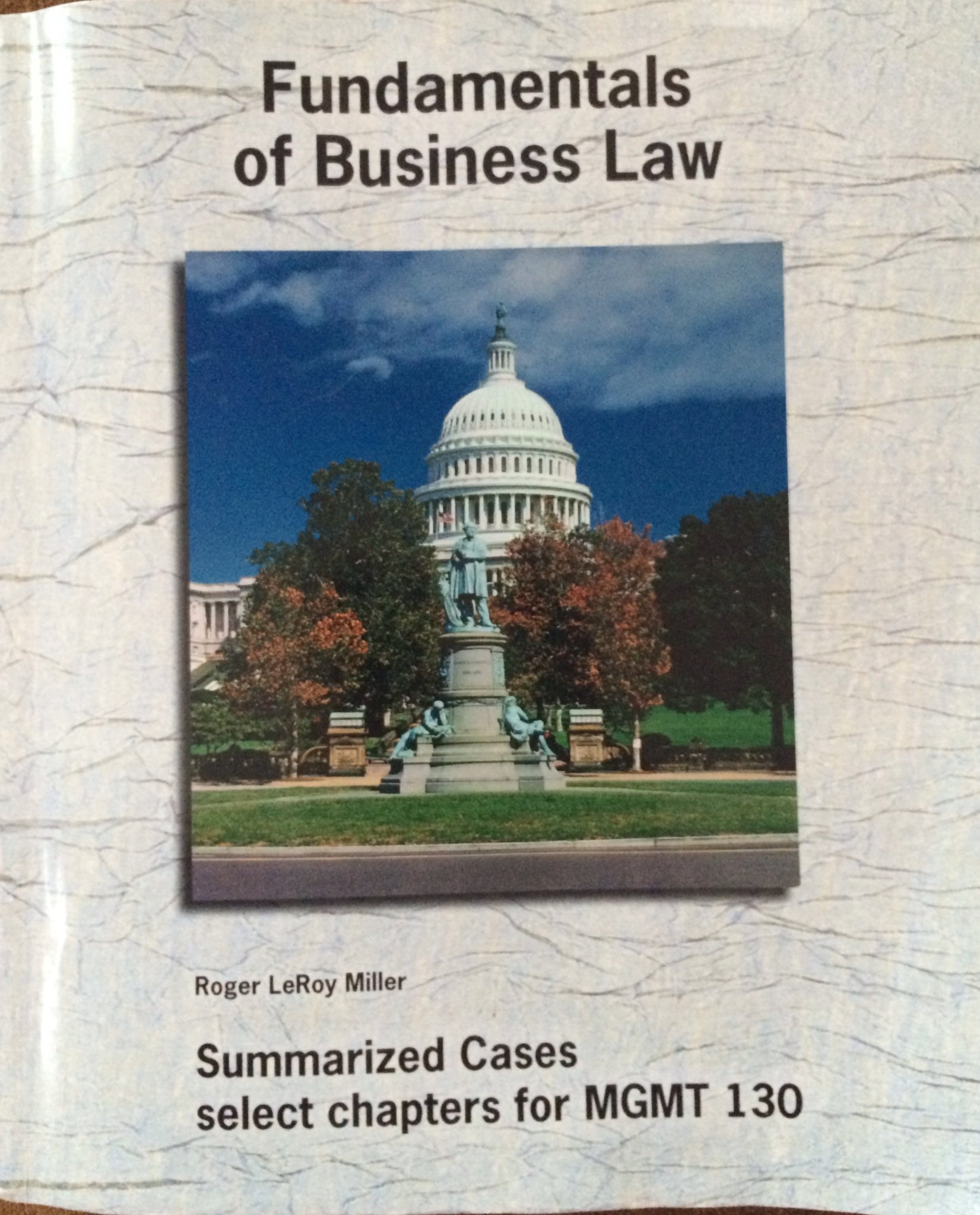 Fundamentals of Business Law Summarized Cases select chapters for MGMT 130 PDF