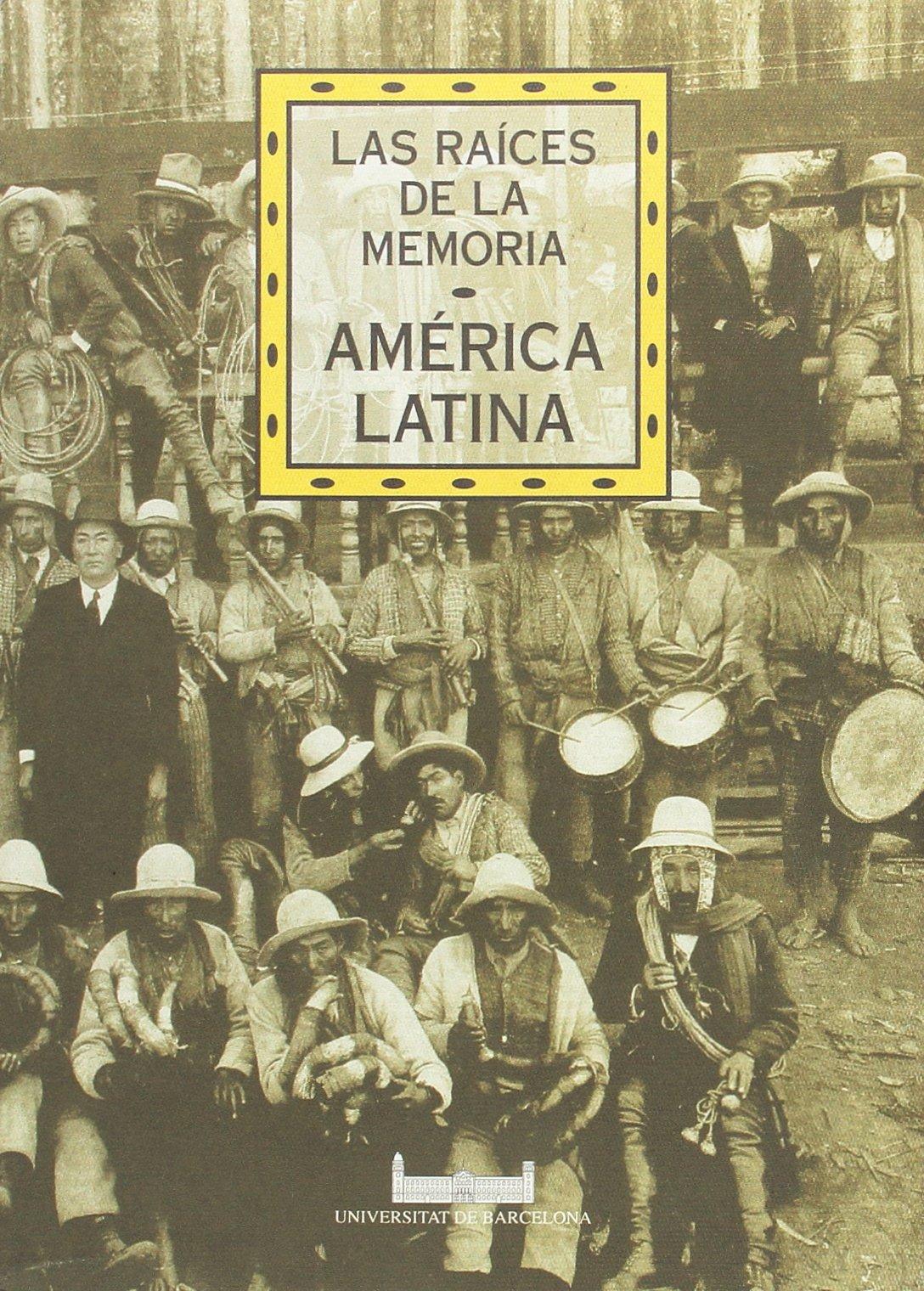 Las raíces de la memoria. América latina TROBADA-DEBAT AMÈRICA LLATINA: Amazon.es: García Jordán, Pilar: Libros