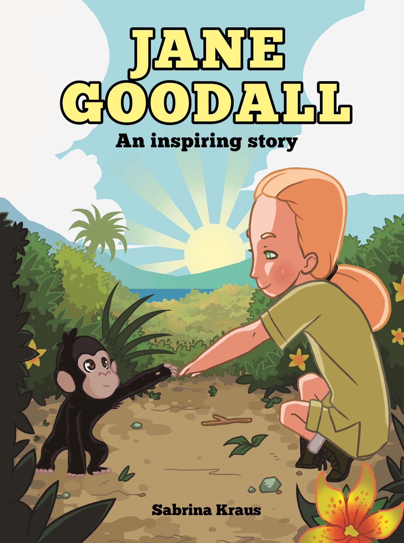Read Online Jane Goodall: An inspiring story PDF