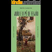 João e o Pé de Feijão (Ilustrado) (Contos Clássicos Livro 2)