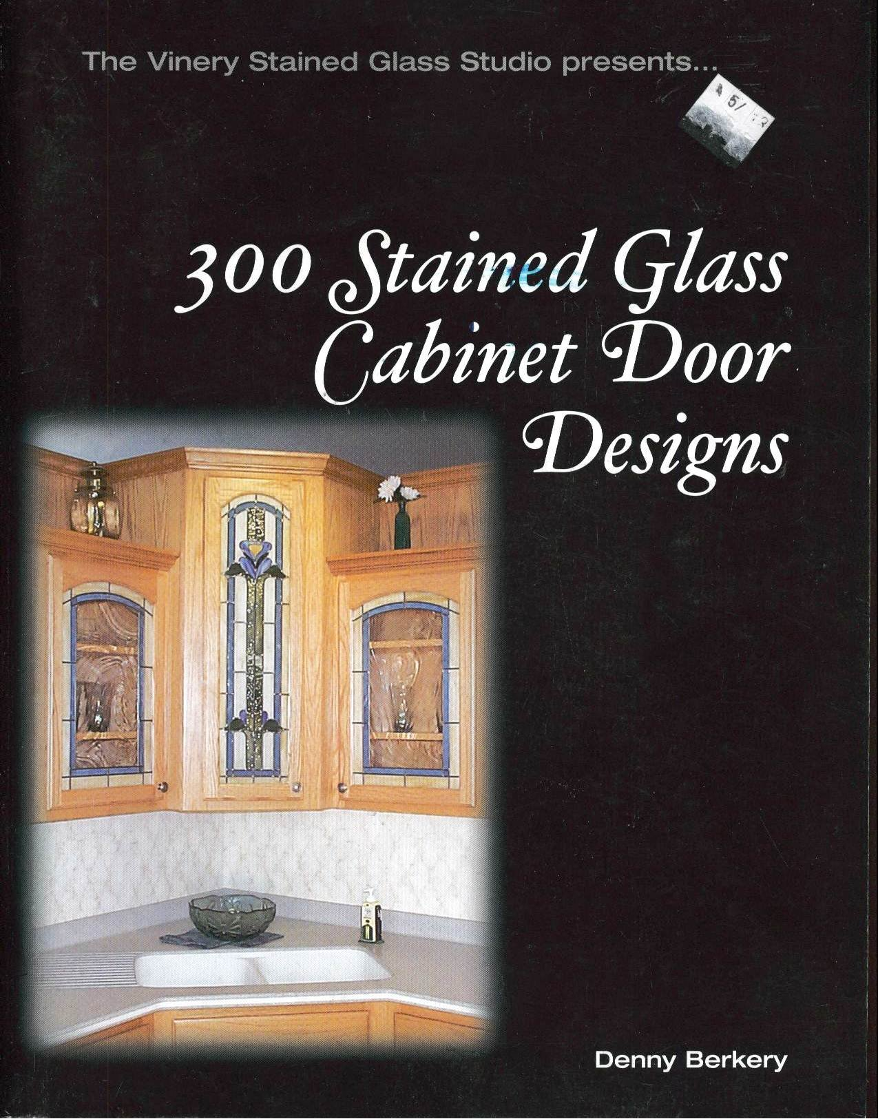 300 Stained Glass Cabinet Door Designs Denny Berkery 9780971807808