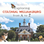 Exploring Colonial Williamsburg from A to Z (English Edition)