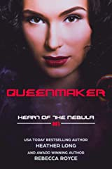 Queenmaker (Heart of the Nebula Book 1) Kindle Edition