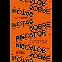 Notas sobre Piscator: Teatro político e arte inclusiva