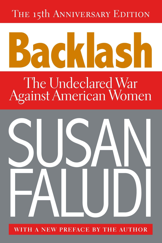 backlash the undeclared war against american women susan faludi