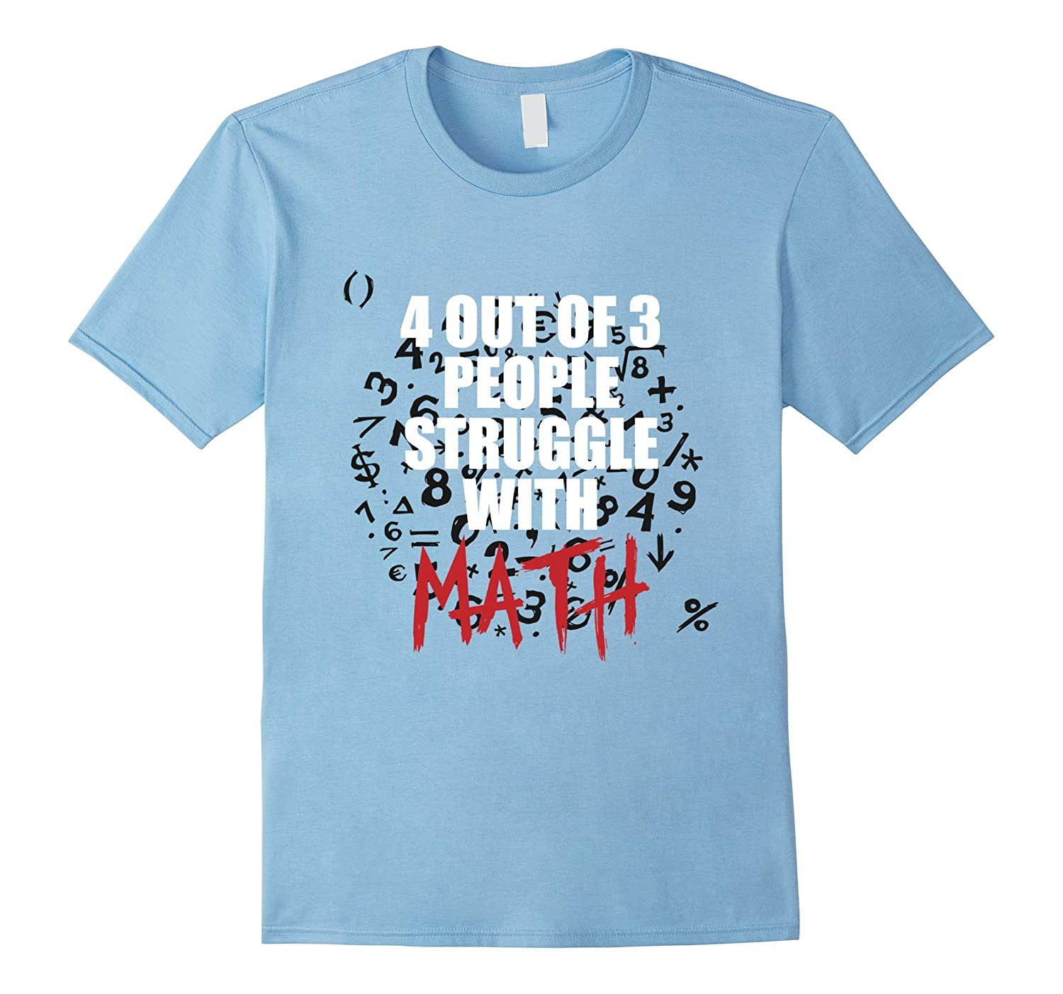 4 Out Of 3 People Struggle With Math Is Hard WTF Tee Shirt-CL