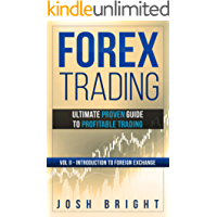 Forex Trading: Ultimate Proven Guide to Profitable Trading: Volume II - Introduction to Foreign Exchange