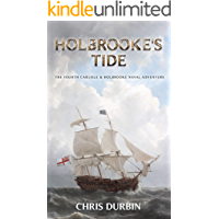 Holbrooke's Tide: The Fourth Carlisle & Holbrooke Naval Adventure (Carlisle & Holbrooke Naval Adventures Book 4)