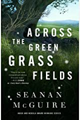 Across the Green Grass Fields (Wayward Children Book 6) Kindle Edition