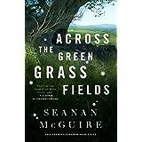 Across the Green Grass Fields (Wayward Children Book 6)