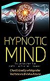 Hypnotic Mind - Checklisten für erfolgreiche Werbetexte & Verkaufstexte (Band 4)