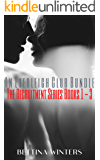 The Recruitment Series Books 1 - 3: An Everleigh Club Bundle