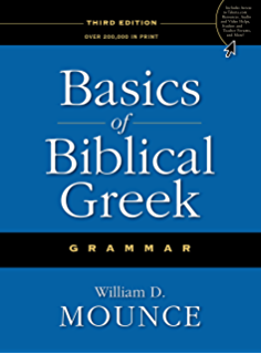 Mounces complete expository dictionary of old and new testament basics of biblical greek grammar fandeluxe PDF