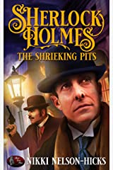 Sherlock Holmes and The Shrieking Pits Kindle Edition