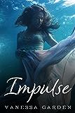 Impulse: (The Submerged Sun Series Book 2)