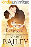 The Viscount Besieged: A wonderfully authentic Georgian historical romance