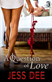 A Question of Love (Three Questions Book 2)