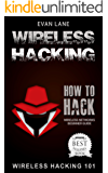 Wireless Hacking: How to Hack Wireless Networks (Hacking, How to Hack, Penetration testing, Basic Security, Kali Linux book Book 1)