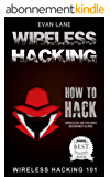 Wireless Hacking: How to Hack Wireless Networks (Hacking, How to Hack, Penetration testing, Basic Security, Kali Linux book Book 1) (English Edition)