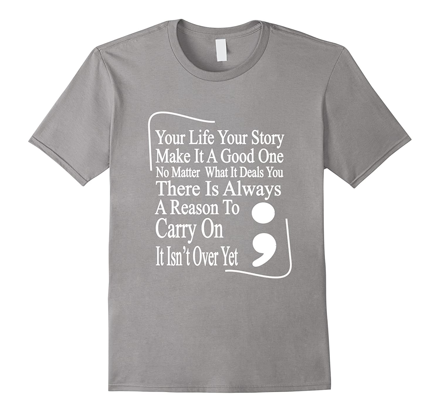 Semicolon Your Life Your Story Inspirational Text T-Shirt-CD