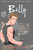 Billy (Book Five in The Chanel Series)