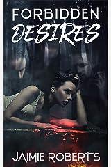 Forbidden Desires Kindle Edition