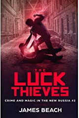 The Luck Thieves: Crime and Magic in the New Russia #2 Kindle Edition