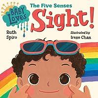 Baby Loves The Five Senses. Sight! (Baby Loves