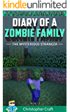 Diary of a Zombie Family: The Mysterious Stranger Vol.2 (unofficial minecraft series) (Zombie Family Series)