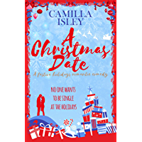 A Christmas Date: A Festive Holidays Romantic Comedy (First Comes Love Book 3)