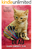 Ink, Red, Dead: Book #3 in the Kiki Lowenstein Mystery Series (Can be read as a stand-alone) (Kiki Lowenstein Cozy…